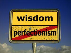 Weisheit statt Perfektionismus