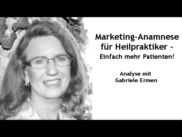Marketing-Anamnese für Heilpraktiker mit Gabriele Ermen